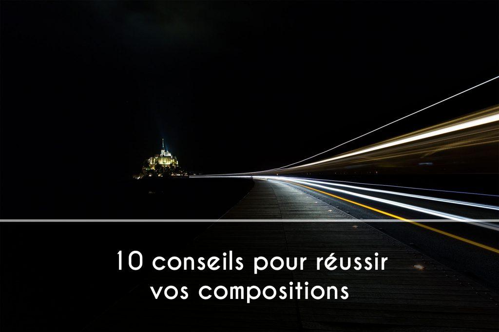 10 conseils pour réussir vos compositions