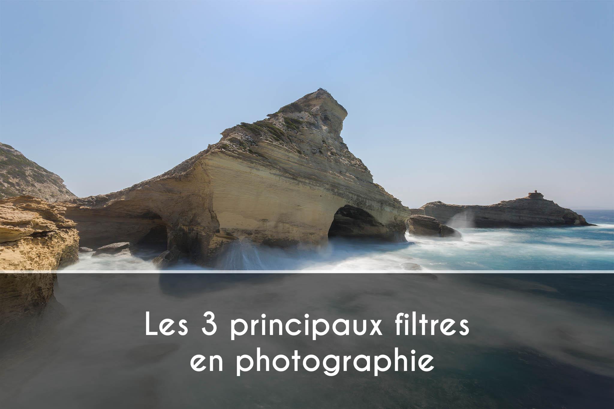 Les 3 principaux filtres en photographie