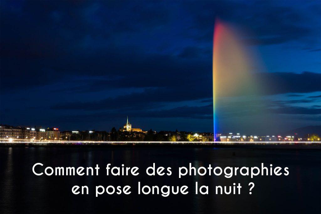 Comment faire des photographies en pose longue la nuit ?