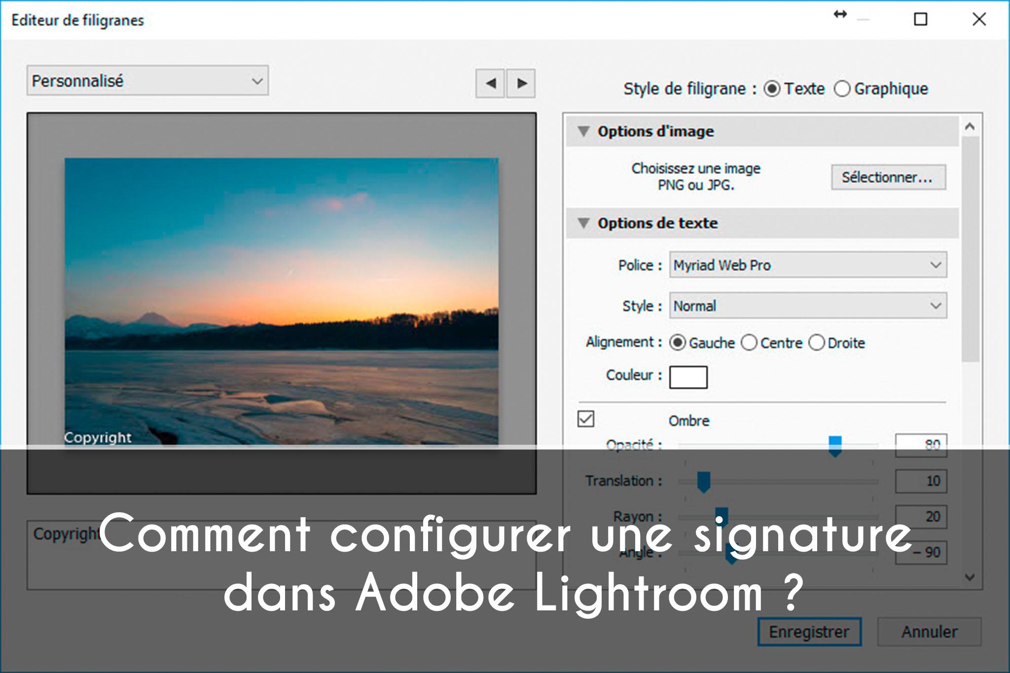 Comment configurer une signature dans Adobe Lightroom ?
