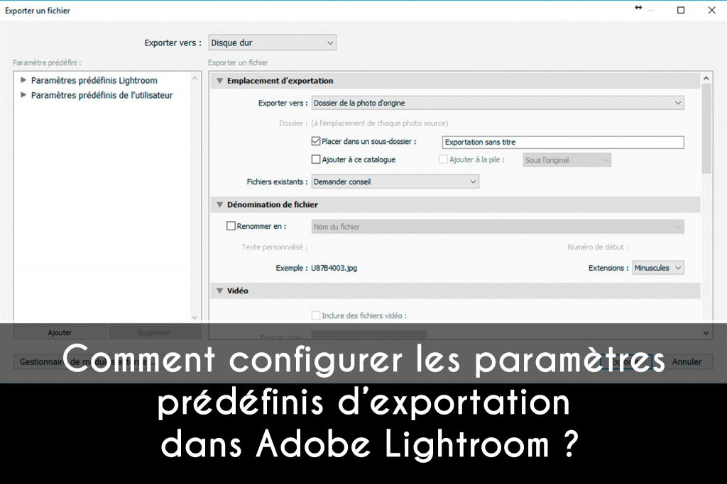 Comment configurer les paramètres prédéfinis d'exportation dans Adobe Lightroom ?